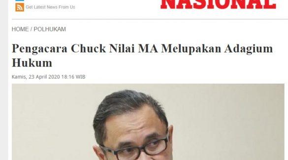 Pengacara Chuck Nilai MA Melupakan Adagium Hukum